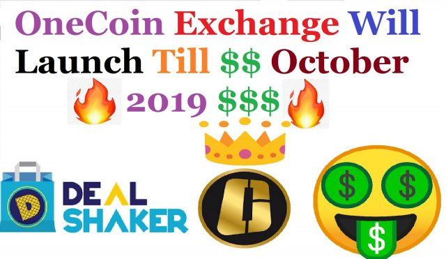 OneCoin exchange will be launched in October 2019